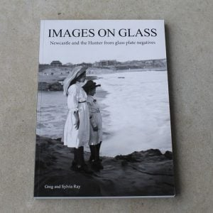 Book – Images on Glass Newcastle and the Hunter from glass plate negatives