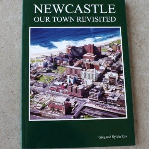 Book – Newcastle Our Town Revisited