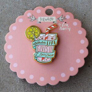 Erstwilder Enamel Pin – When Life Gives U Lemons