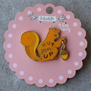 Erstwilder Enamel Pin – Nut Givin' Up (Squirrel)