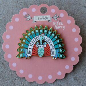 Erstwilder Enamel Pin – Be a Peacock…